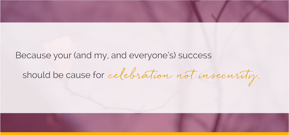 Celebration, not insecurity.