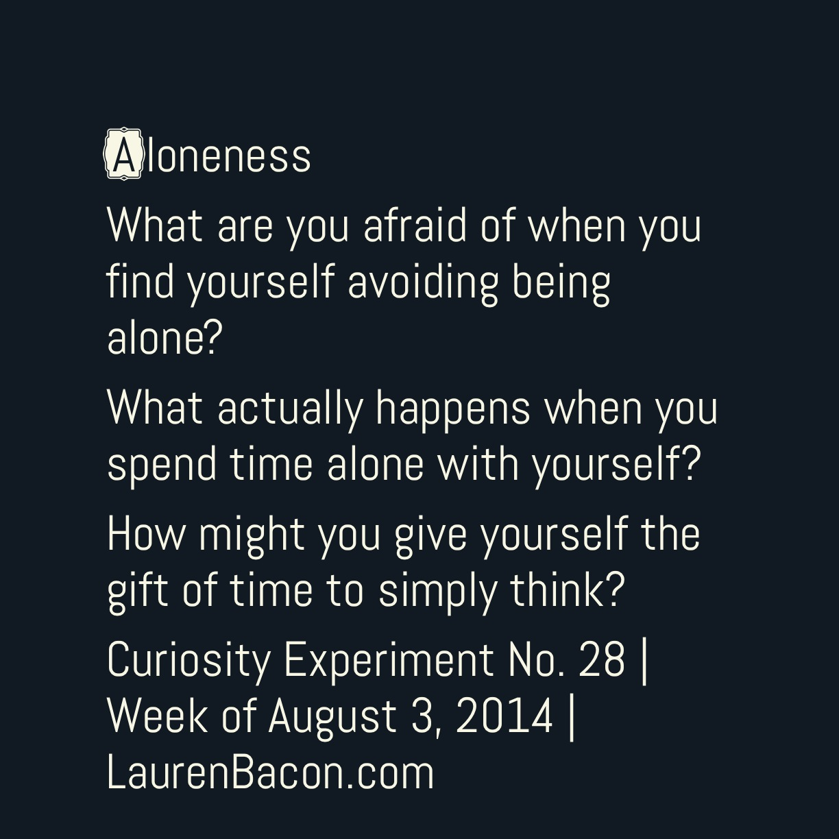 The Lies (and Rewards) of Aloneness